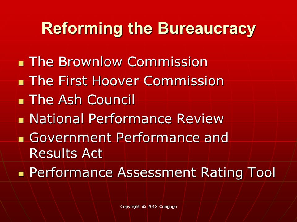 Reforming the Bureaucracy The Brownlow Commission The Brownlow Commission The First Hoover Commission The First Hoover Commission The Ash Council The