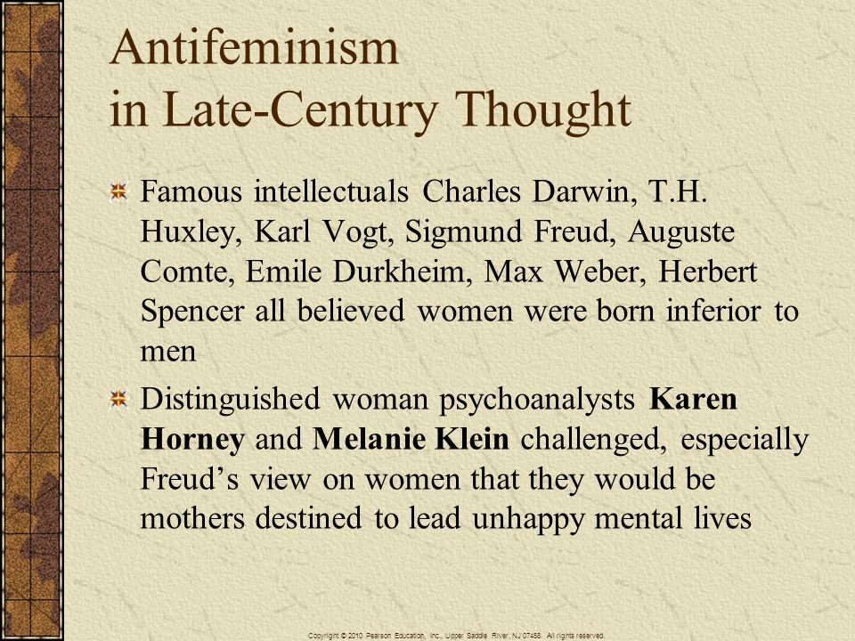 Antifeminism in Late-Century Thought Famous intellectuals Charles Darwin, T.H.