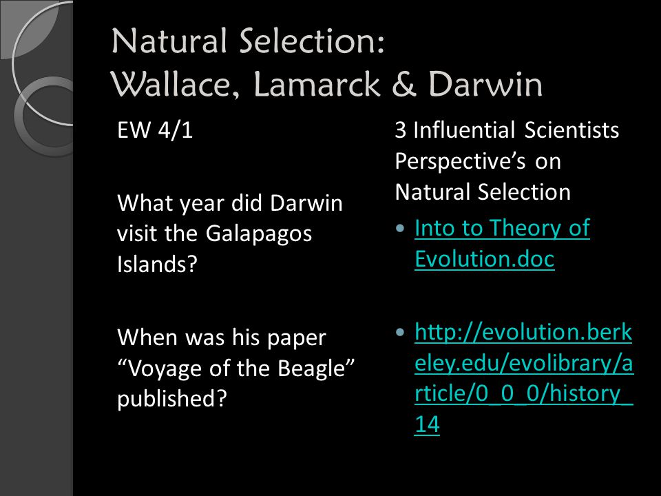 Natural Selection: Wallace, Lamarck & Darwin EW 4/1 What year did Darwin visit the Galapagos Islands.