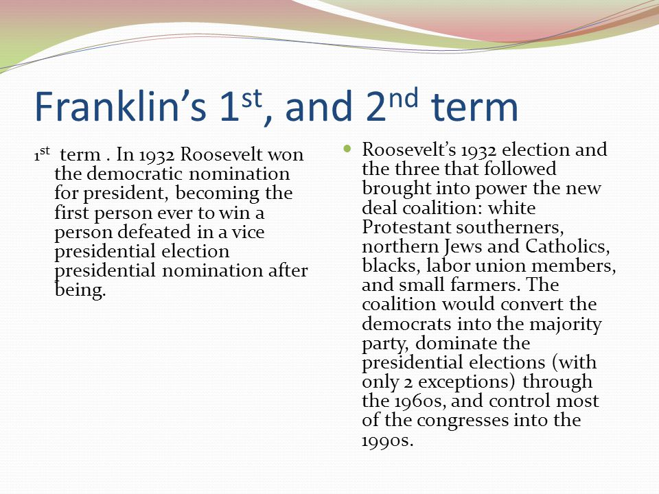Franklin's 1 st, and 2 nd term 1 st term.