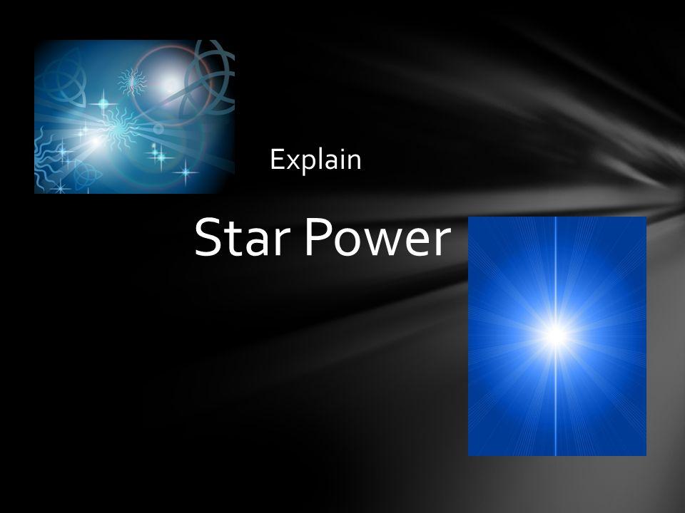 Star Power Explain