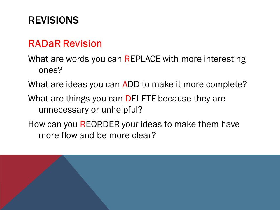 REVISIONS RADaR Revision What are words you can REPLACE with more interesting ones.