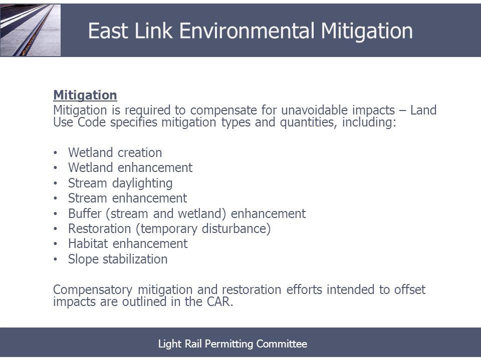 Wetland Impacts Permanent Wetland Impact = 0.48 Acres Temporary Wetland Impact = 0.22 Acres Light Rail Permitting Committee