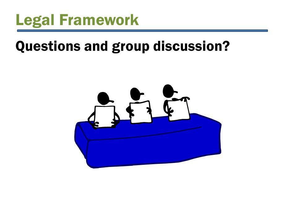 Legal Framework Questions and group discussion?