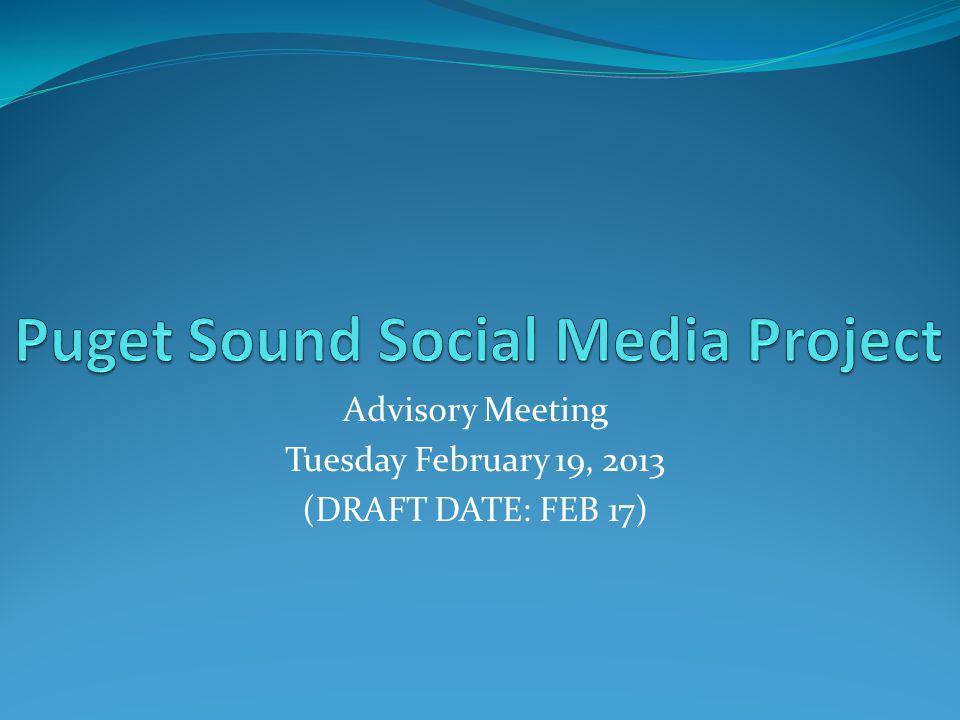 Advisory Meeting Tuesday February 19, 2013 (DRAFT DATE: FEB 17)