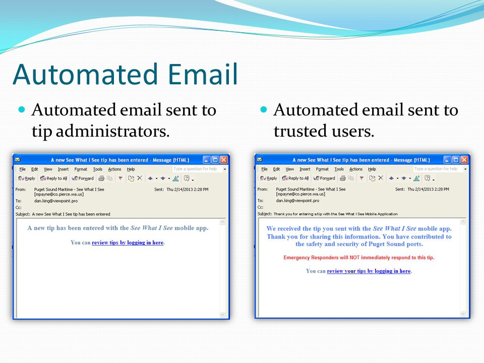 Automated Email Automated email sent to tip administrators. Automated email sent to trusted users.