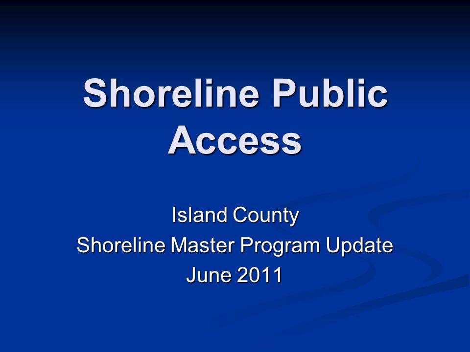 Shoreline Public Access Island County Shoreline Master Program Update June 2011