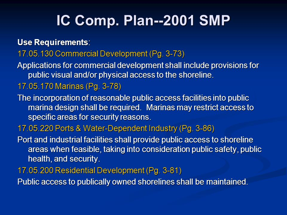 IC Comp. Plan--2001 SMP Use Requirements: 17.05.130 Commercial Development (Pg. 3-73) Applications for commercial development shall include provisions