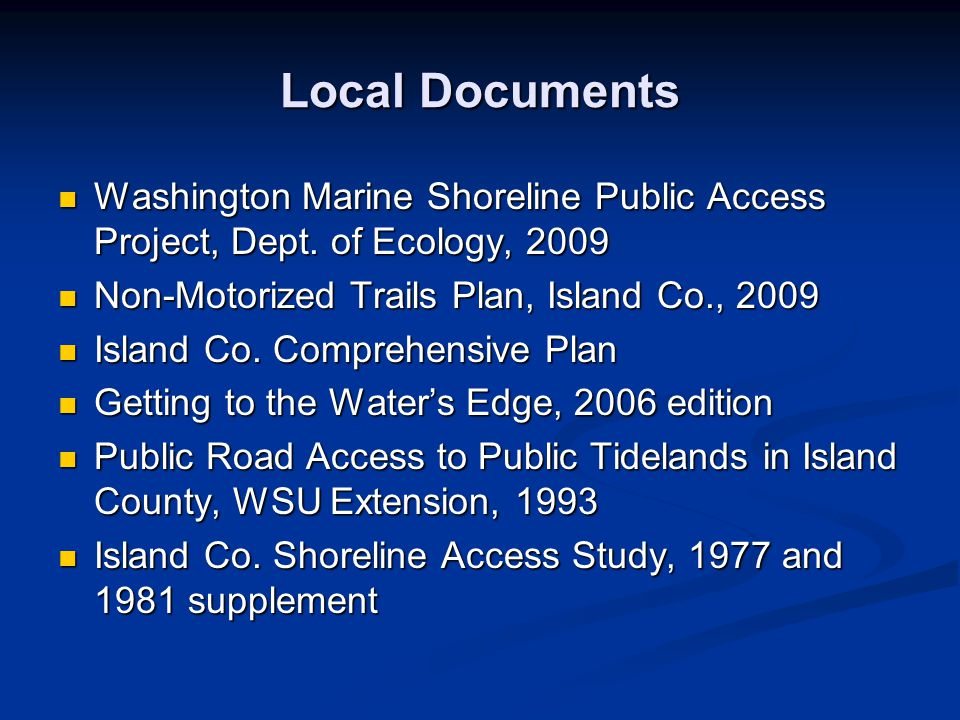 Local Documents Washington Marine Shoreline Public Access Project, Dept. of Ecology, 2009 Washington Marine Shoreline Public Access Project, Dept. of
