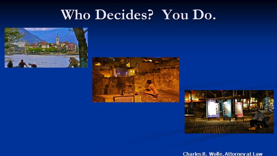 Who Decides? You Do.