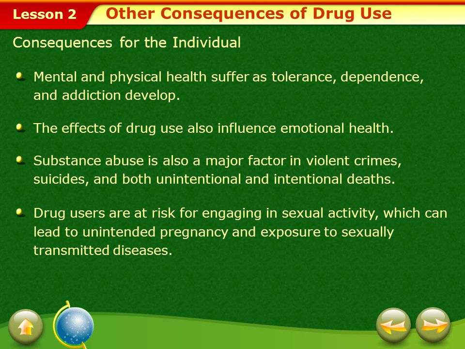 Lesson 2 Understanding the Addiction Cycle Tolerance: The body of the substance abuser needs more and more of the drug to get the same effect.