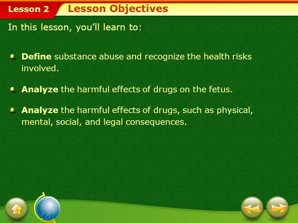 Lesson 2 Substance abuse harms concentration and coordination.