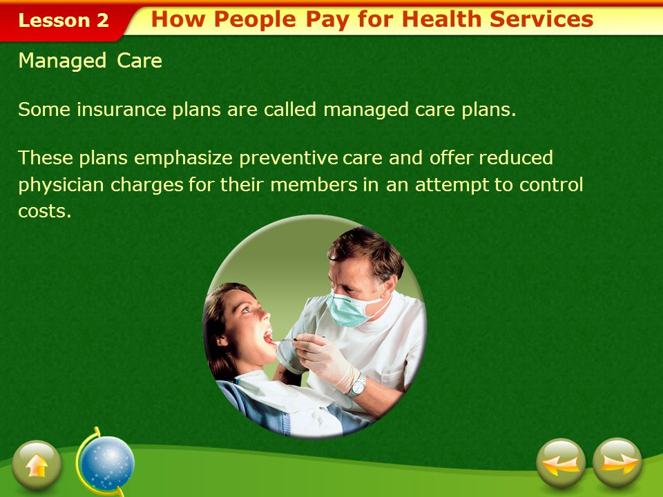 Lesson 2 How People Pay for Health Services Health Care Expenses Many families have some form of health insurance.health insurance To maintain members