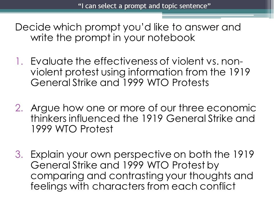 """I can select a prompt and topic sentence"" Decide which prompt you'd like to answer and write the prompt in your notebook 1.Evaluate the effectiveness"