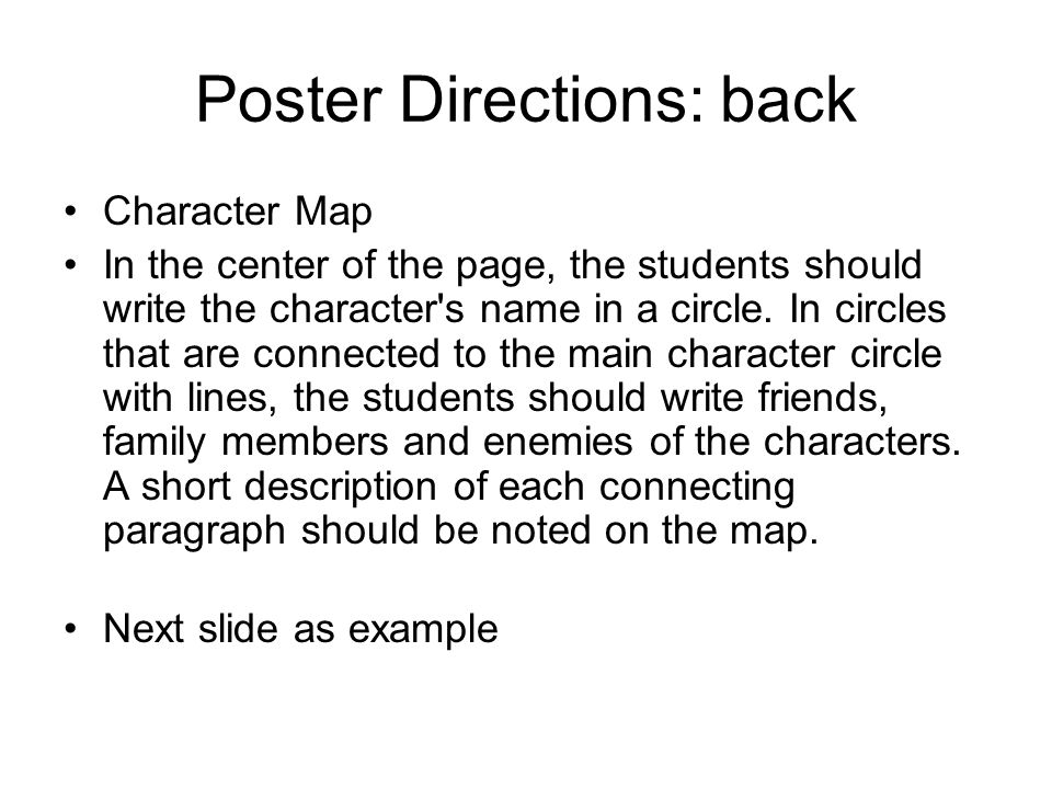 Poster Directions: back Character Map In the center of the page, the students should write the character s name in a circle.