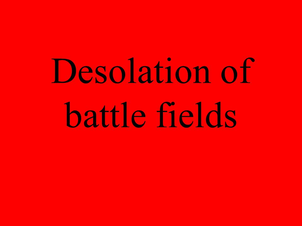 Desolation of battle fields