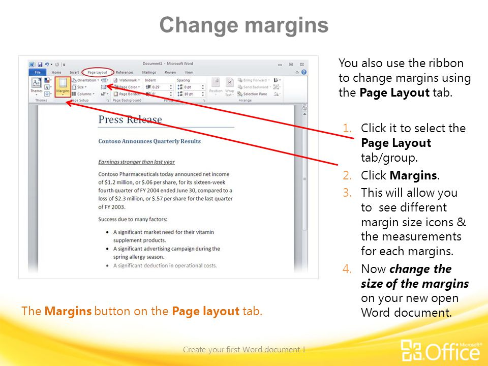 Change margins Create your first Word document I The Margins button on the Page layout tab.