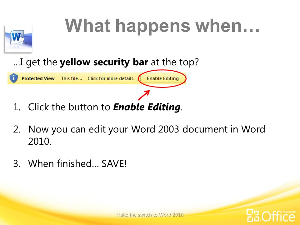 What happens when… Make the switch to Word 2010 …I get the yellow security bar at the top.