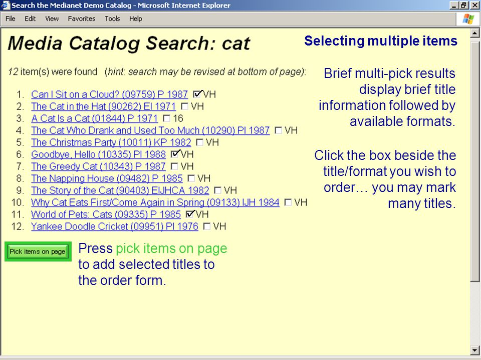 Performing a multi-pick search  Choose appropriate pull-down options  Press Submit cat  Type your search criteria