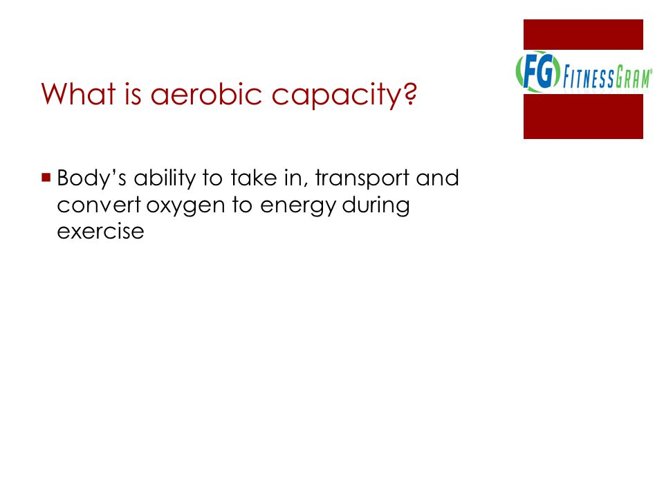 What is aerobic capacity.