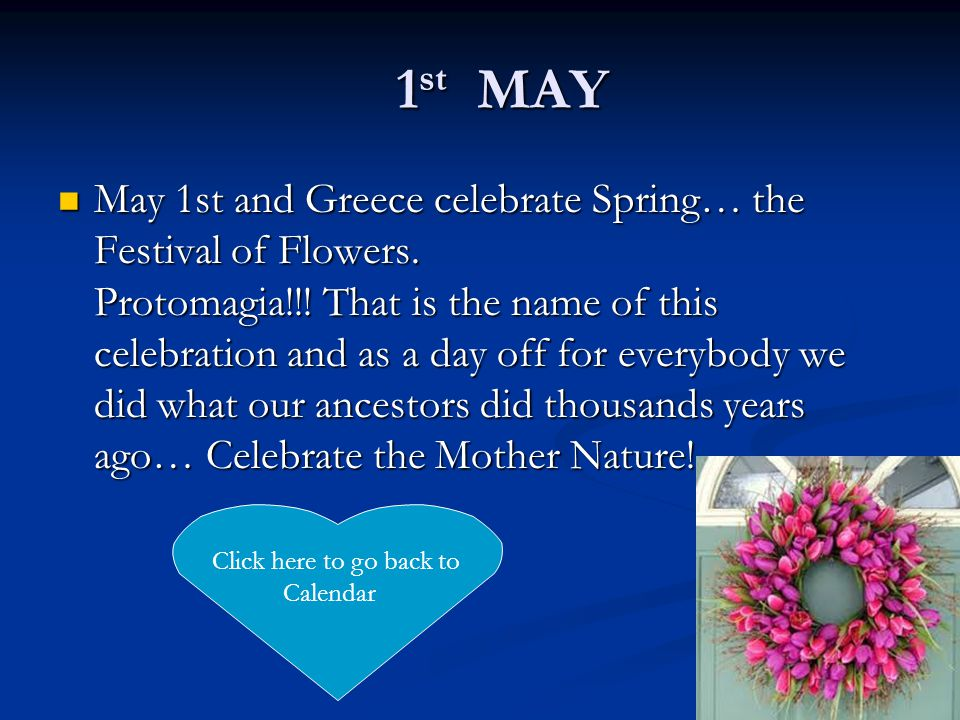 1 st MAY 1 st MAY May 1st and Greece celebrate Spring… the Festival of Flowers.