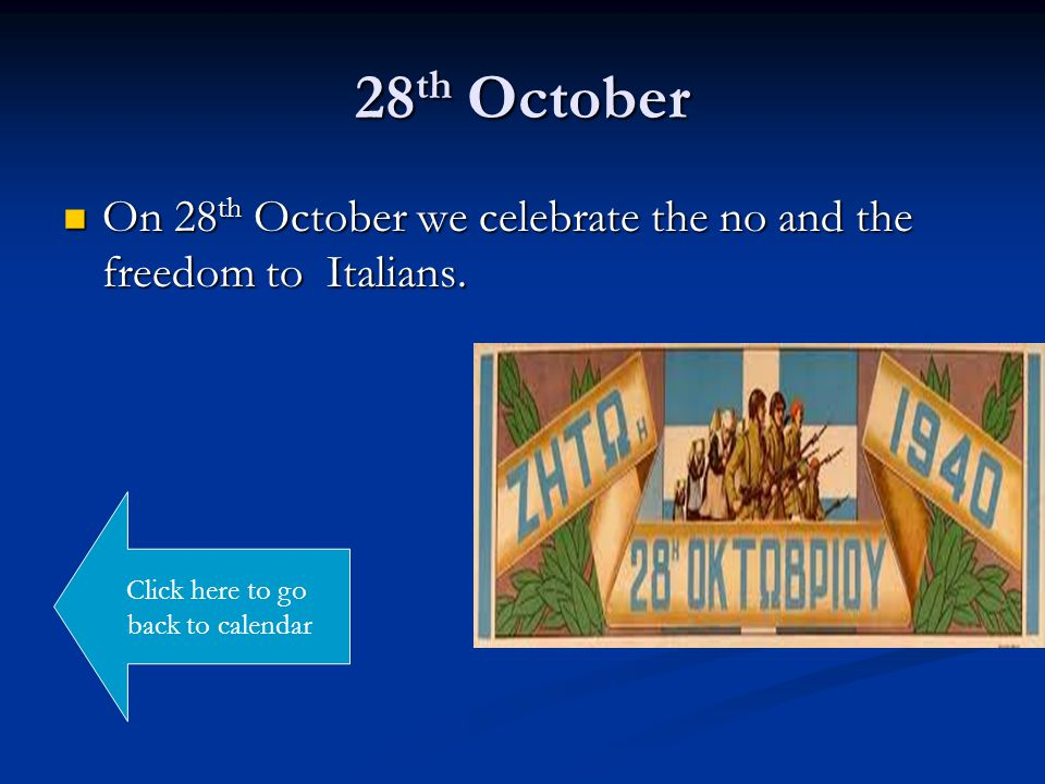 28 th October On 28 th October we celebrate the no and the freedom to Italians.