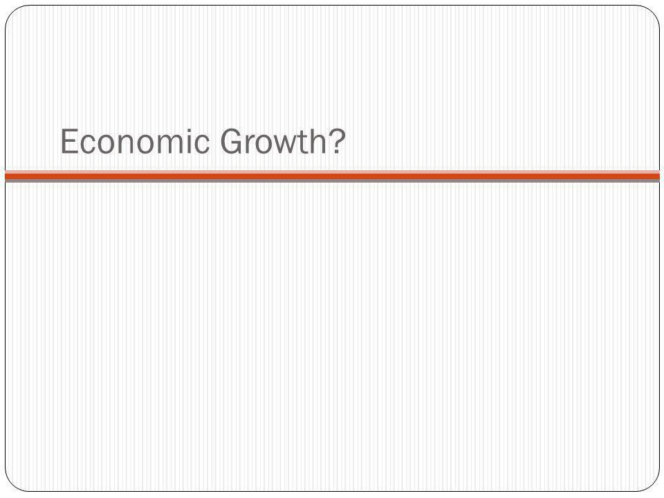Economic Growth?