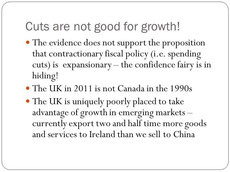 Cuts are not good for growth.