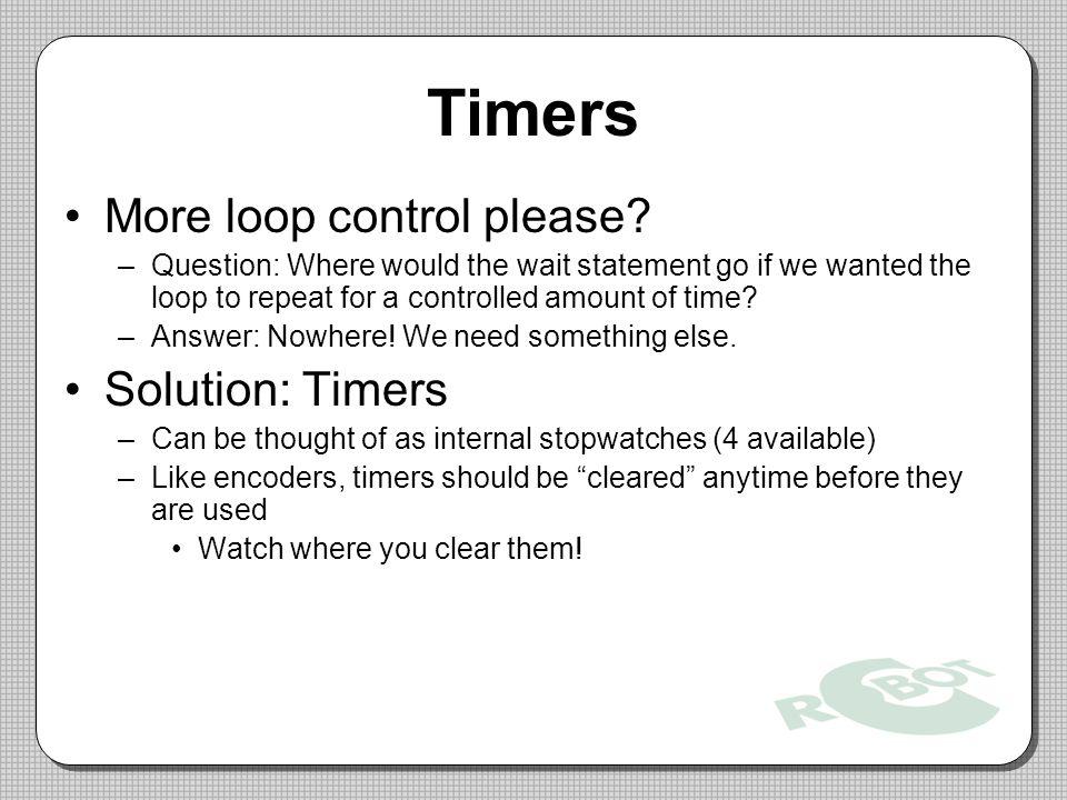 Timers More loop control please.