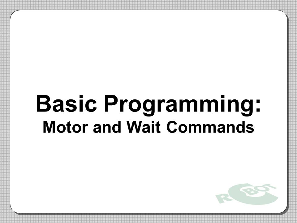 Basic Programming: Motor and Wait Commands
