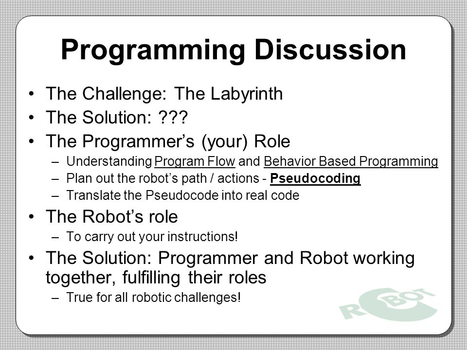 Programming Discussion The Challenge: The Labyrinth The Solution: ??.