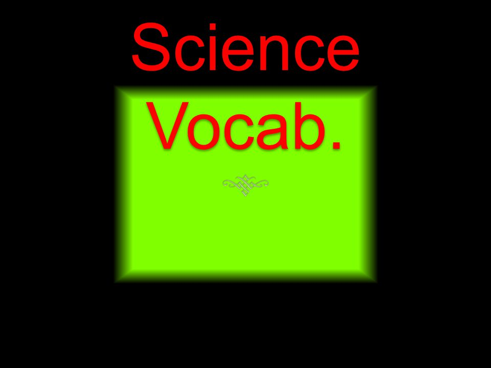Science  Science is observing, studying, and experimenting to find the nature of things