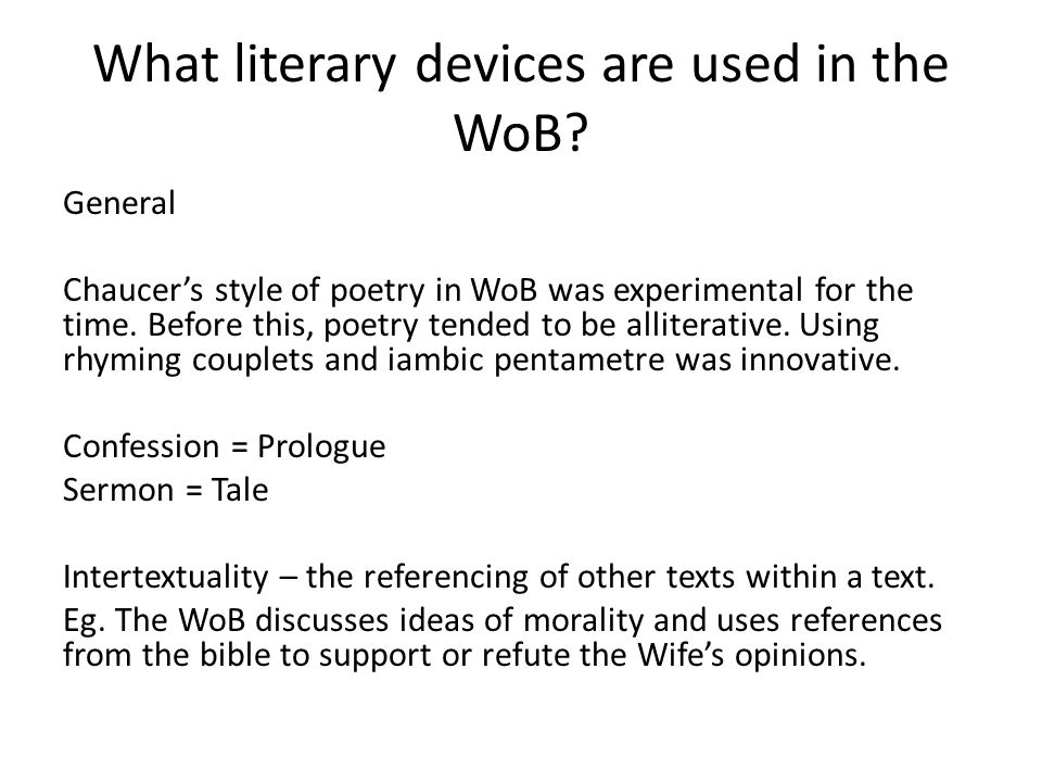 What literary devices are used in the WoB.