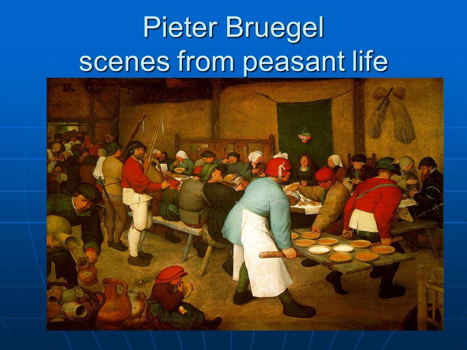 Pieter Bruegel scenes from peasant life