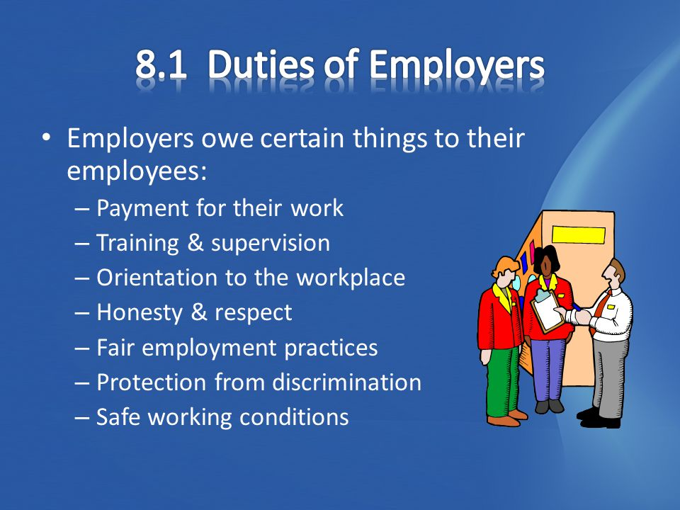 An employer who pays your salary has a right to tell you what to do and how to do it as long as it is not unlawful Most employees realize that honesty and respect toward their employees are essential Workers are not robots, they are human beings with pride and self-worth WHAT CAN HAPPEN WHEN A COMPANY FORGETS ABOUT EMPLOYEES' FEELINGS?