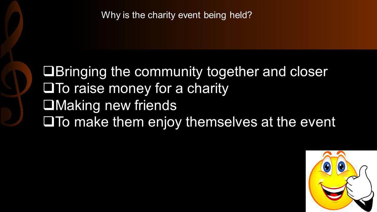 Why is the charity event being held.