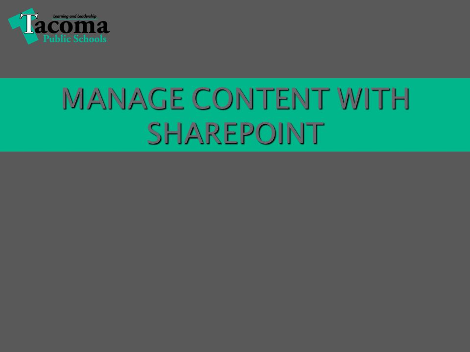 MANAGE CONTENT WITH SHAREPOINT