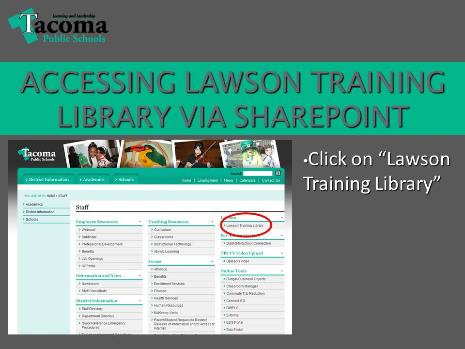 Click on Lawson Training Library Click on Lawson Training Library ACCESSING LAWSON TRAINING LIBRARY VIA SHAREPOINT