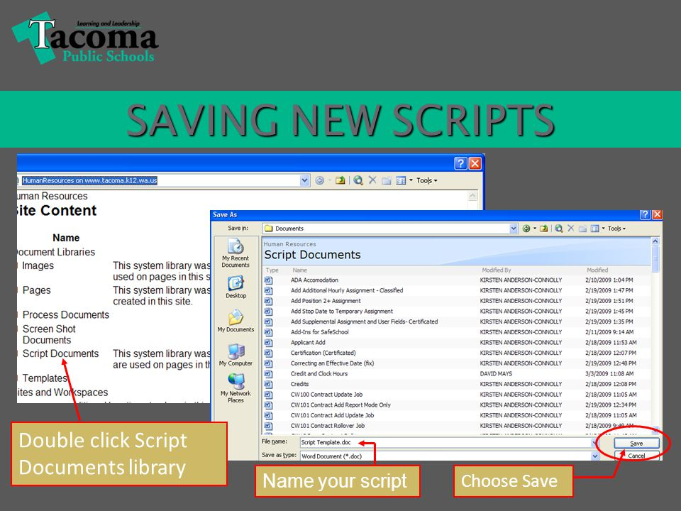 SAVING NEW SCRIPTS Double click Script Documents library Choose Save Name your script