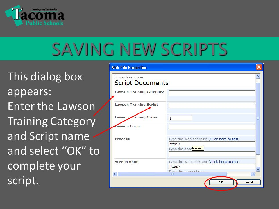 SAVING NEW SCRIPTS This dialog box appears: Enter the Lawson Training Category and Script name and select OK to complete your script.