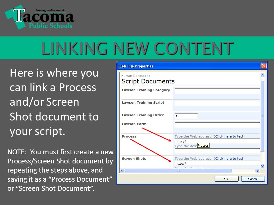 LINKING NEW CONTENT Here is where you can link a Process and/or Screen Shot document to your script.