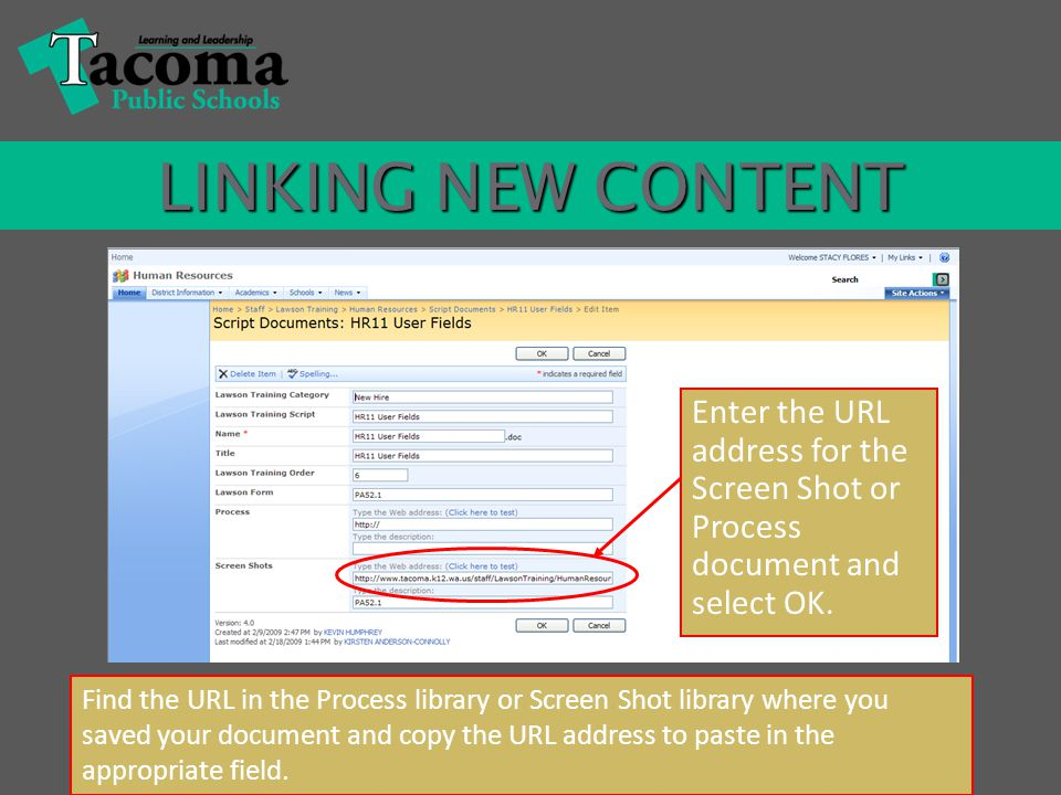 LINKING NEW CONTENT Find the URL in the Process library or Screen Shot library where you saved your document and copy the URL address to paste in the appropriate field.