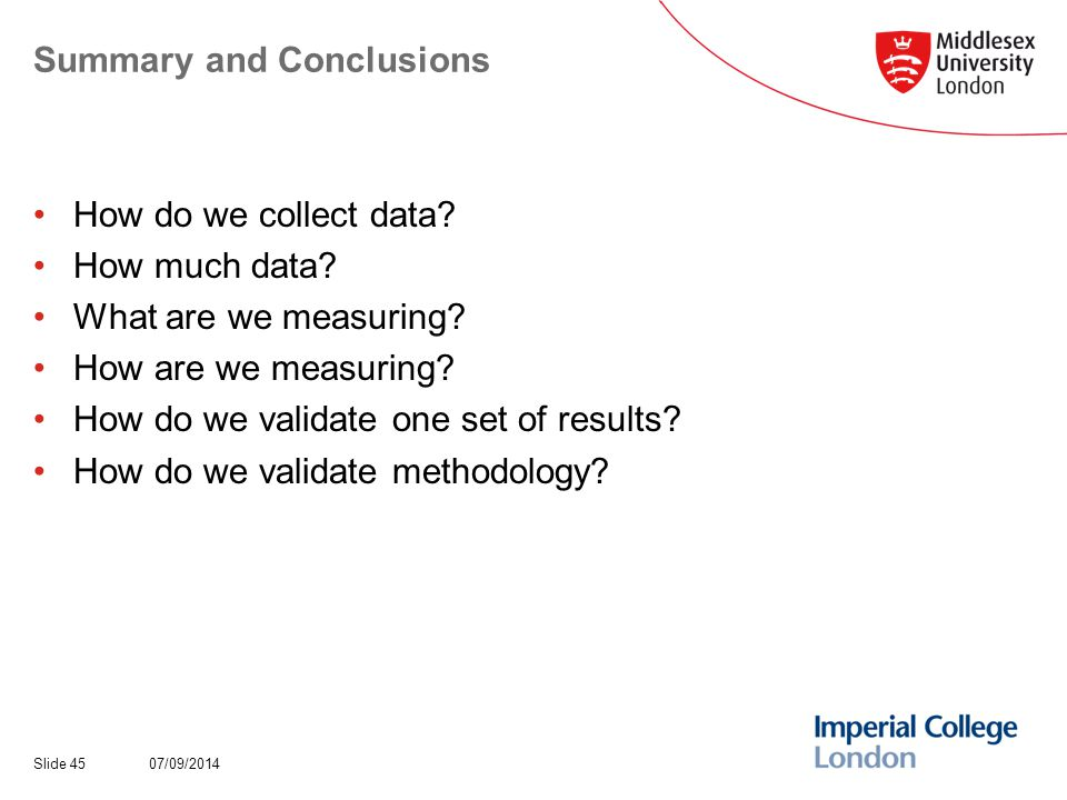 Summary and Conclusions How do we collect data. How much data.