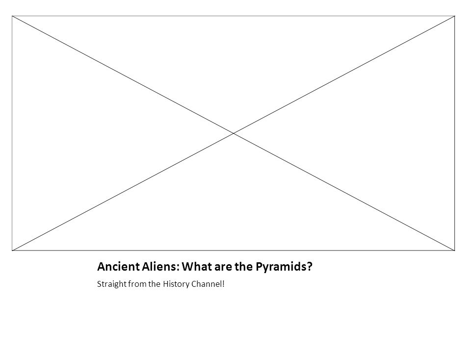 Ancient Aliens: What are the Pyramids? Straight from the History Channel!