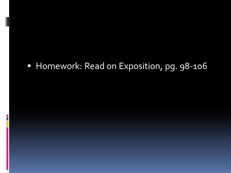  Homework: Read on Exposition, pg. 98-106