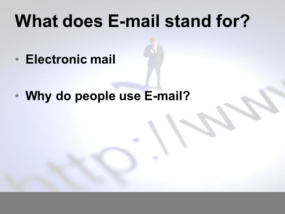 What do you need to send an E –mail.Computer.