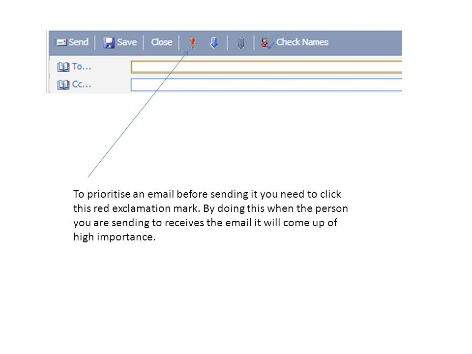 To prioritise an email before sending it you need to click this red exclamation mark.