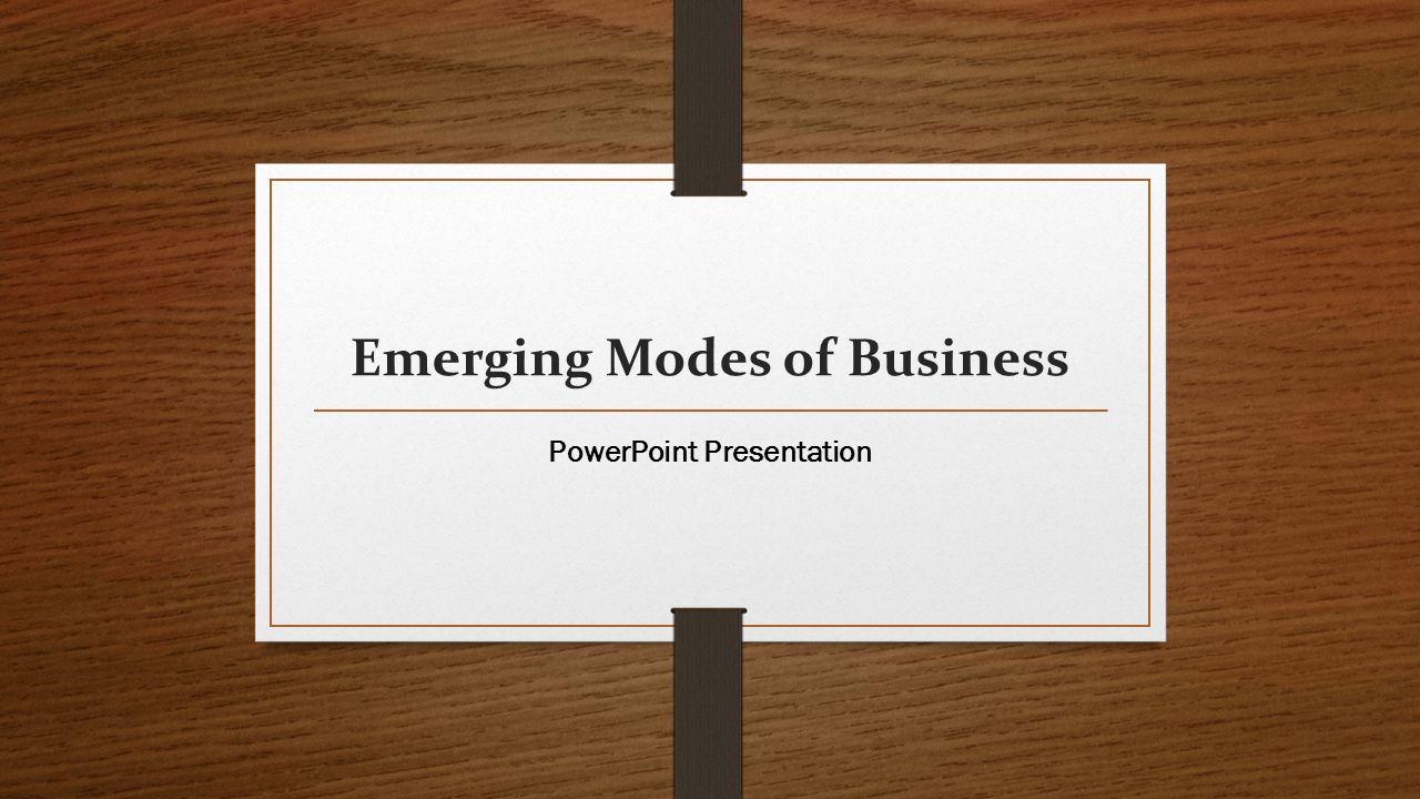 Emerging Modes of Business PowerPoint Presentation