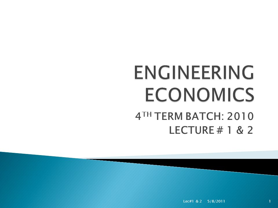 4 TH TERM BATCH: 2010 LECTURE # 1 & 2 5/8/2011 Lec#1 & 21