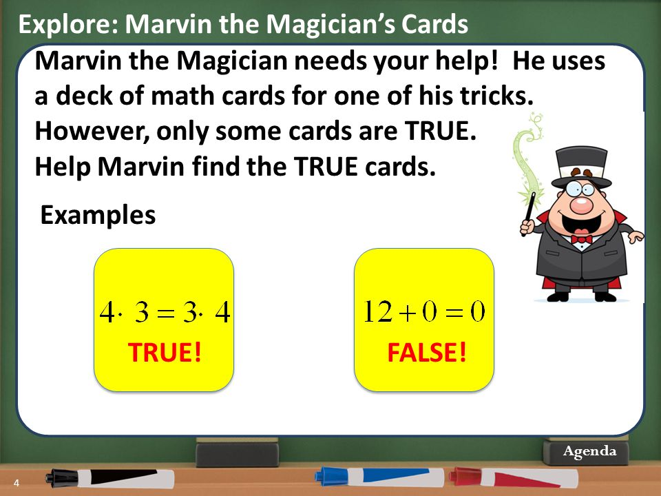 Explore: Marvin the Magician's Cards 4 Agenda Marvin the Magician needs your help! He uses a deck of math cards for one of his tricks. However, only s